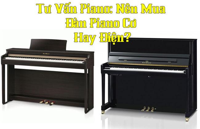 tu-van-mua-dan-piano-co-hay-dien