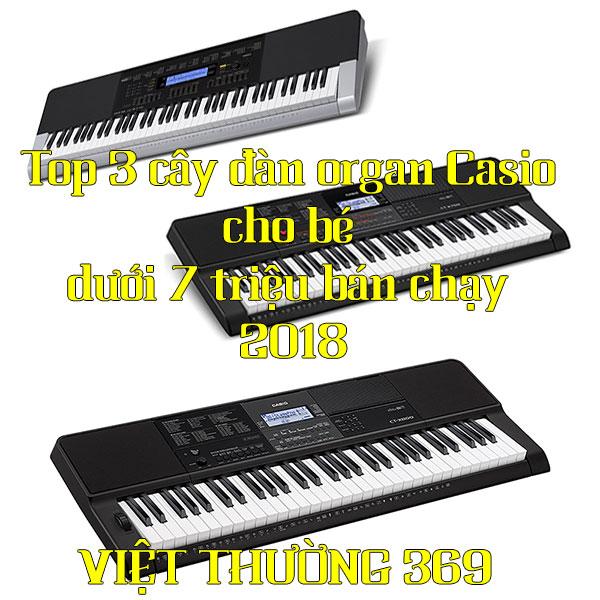 Top 3 cây đàn organ Casio cho bé dưới 7 triệu bán chạy 2018