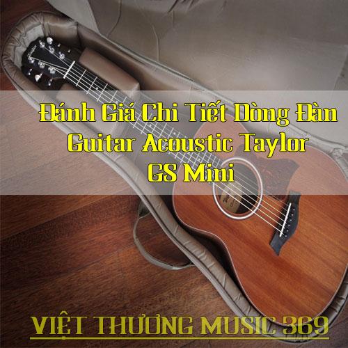 Đánh Giá Chi Tiết Dòng Đàn Guitar Acoustic Taylor GS Mini