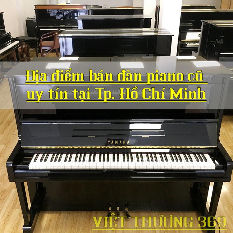 Địa điểm bán đàn piano cũ uy tín tại Tp. Hồ Chí Minh