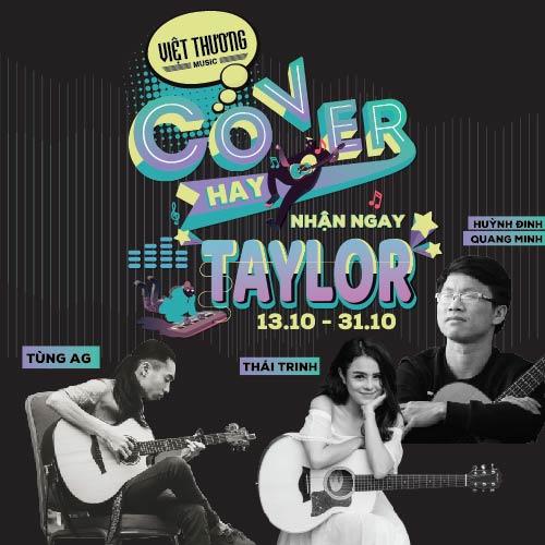 Cuộc thi Cover hay nhận ngay Taylor 2018