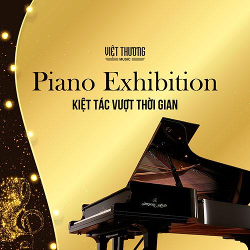 Khuyến Mãi Piano Tháng 10: Piano Exhibition - Kiệt Tác Vượt Thời Gian