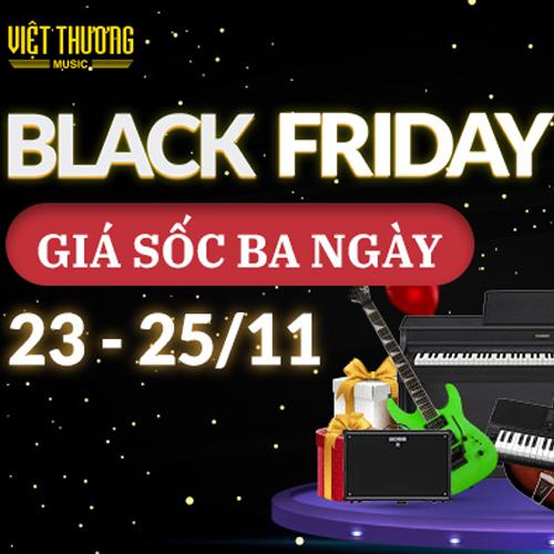 Black Friday - Ưu đãi nhạc cụ lên đến 50%