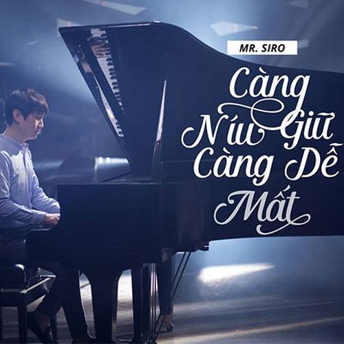 Sheet nhạc piano Càng Níu Giữ Càng Dễ Mất - Mr Siro