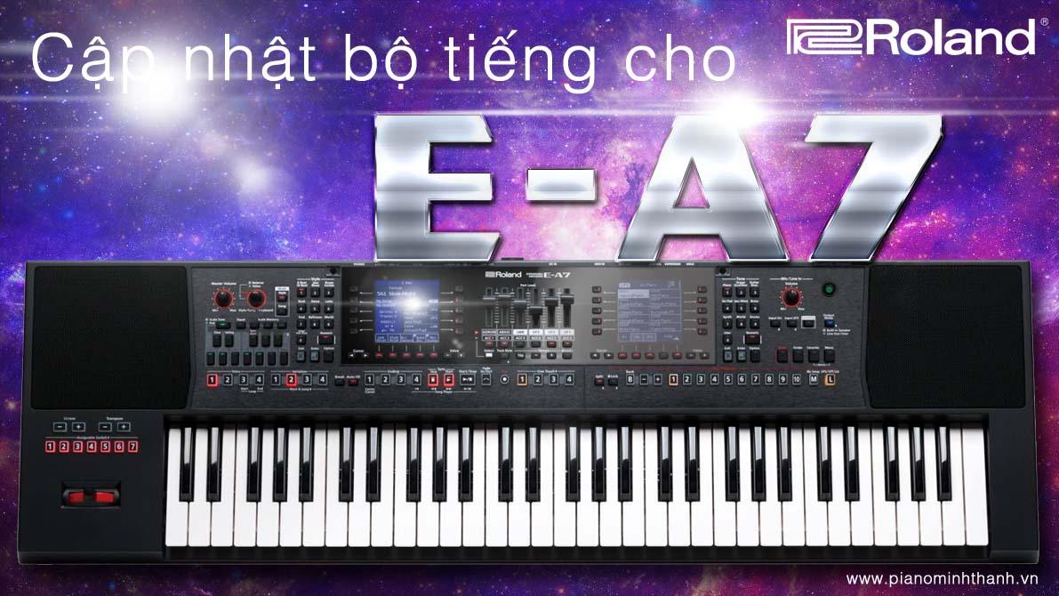 Cập nhật 26 tiếng cho đàn Roland E-A7