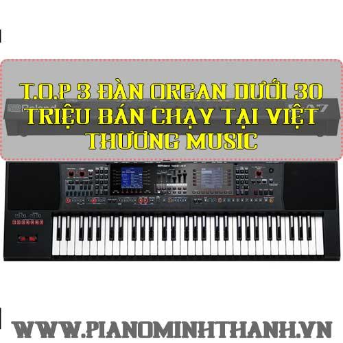 T.O.P 3 đàn organ dưới 30 triệu bán chạy tại Việt Thương Music