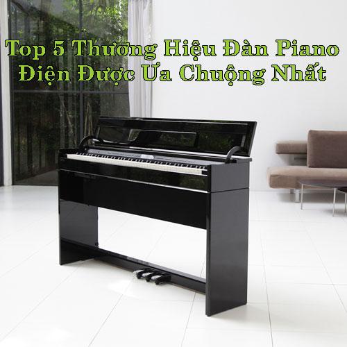 Top 5 Thương hiệu Đàn Piano Điện được ưa chuộng nhất